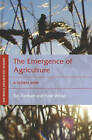 The Emergence of Agriculture: A Global View by Taylor & Francis Ltd (Paperback, 2006)