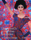 Liberty & Co. in the Fifties and Sixties: A Taste for Design by Anna Buruma (Hardback, 2006)