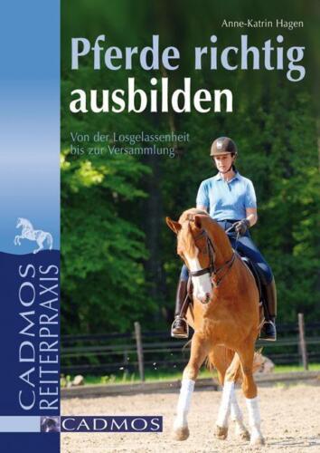 1 von 1 - Pferde richtig ausbilden von Anne-Katrin Hagen (2011, Taschenbuch)