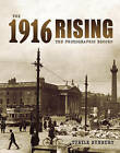 The 1916 Rising: The Photographic Record by Turtle Bunbury (Hardback, 2015)