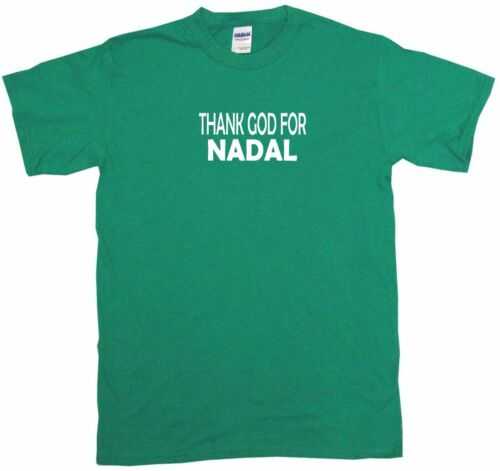 6XL Thank God For Nadal Mens Tee Shirt Pick Size /& Color Small