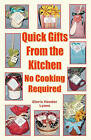 Quick Gifts from the Kitchen: No Cooking Required by Gloria Hander Lyons (Paperback / softback, 2008)