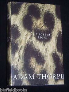 Adam-Thorpe-Pieces-of-Light-1998-1st-Edition-Impression-Colonial-Africa-Novel
