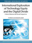International Exploration of Technology Equity and the Digital Divide: Critical, Historical and Social Perspectives by IGI Global (Hardback, 2011)