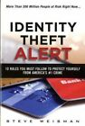 Identity Theft Alert: 10 Rules You Must Follow to Protect Yourself from America's #1 Crime by Steve Weisman (Paperback, 2014)