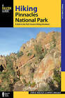 Hiking Pinnacles National Park: A Guide to the Park's Greatest Hiking Adventures by David Mullally, Linda Mullally (Paperback, 2015)
