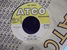 45# THE BEE GEES KITTY CAN/IVE GOTTA GET A MESSAGE TO YOU  ON ATCO RECORDS