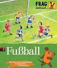 Frag doch mal die Maus! Fußball von Gabi Neumayer (2008, Gebundene Ausgabe)