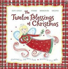 The Twelve Blessings of Christmas by Marie, Joy, Mills, T. J.
