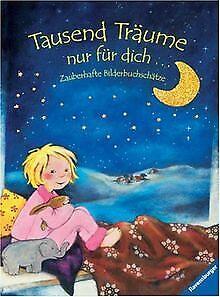 Tausend-Traeume-nur-fuer-dich-Zauberhafte-Bilderbuchs-Buch-Zustand-gut