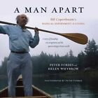 A Man Apart: Bill Coperthwaite's Radical Experiment in Living by Helen Whybrow, Peter Forbes (Hardback, 2015)