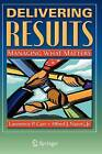 Delivering Results: Managing What Matters by Alfred J. Nanni, Lawrence P. Carr (Hardback, 2009)