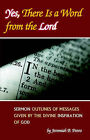 Yes, There Is a Word from the Lord: Sermon Outlines of Messages Given by the Divine Inspiration of God by Jeremiah B Penro (Paperback / softback, 2004)