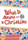 What It Means to Be a Christian: 100 Devotions for Girls by B&H Publishing Group (Paperback / softback, 2015)