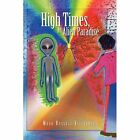 High Times an Alien Paradise 9781441547613 by Mark Russell Viliborghi Hardback