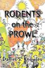 Rodents on The Prowl 9781453543504 by Daniel S. Knowles Book