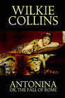 Antonina, or the Fall of Rome by Au Wilkie Collins (Paperback / softback, 2006)