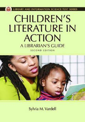 Children's Literature in Action: A Librarian's Guide, 2nd Ed