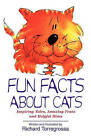 Fun Facts About Cats: Inspiring Tales, Amazing Feats and Helpful Hints by Richard Torregrossa (Paperback, 1998)