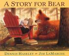 A Story for Bear by Dennis Haseley (Hardback, 2002)