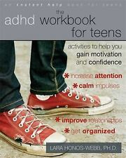 ADHD Workbook for Teens : Activities to Help You Gain Motivation and Confidence by Lara Honos-Webb (2011, Paperback)
