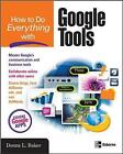 How to Do Everything with Google Tools by Donna Baker (Paperback, 2007)