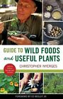 Guide to Wild Foods and Useful Plants by Christopher Nyerges (Paperback, 2014)
