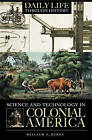 Science and Technology in Colonial America by William E. Burns (Hardback, 2005)