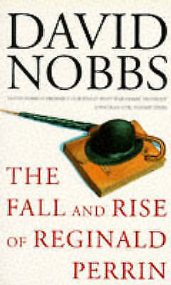 The Fall and Rise of Reginald Perrin by Nobbs, David