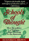 Schools of Thought: How the Politics of Literacy Shape Thinking in the Classroom by Rexford G. Brown (Paperback, 1993)