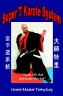 Super T Karate System by Terry Gay (Paperback / softback, 2006)