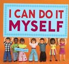 I Can Do It Myself by Valorie Fisher (Hardback, 2014)