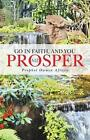 Go in Faith, and You Will Prosper by Prophet Owusu Afriyie (Paperback / softback, 2014)