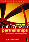Public Private Partnerships: Principles of Policy and Finance by E. R. Yescombe (Hardback, 2007)