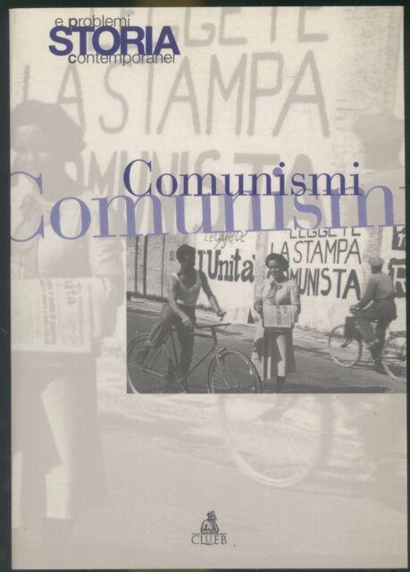 STORIA E PROBLEMI CONTEMPORANEI N.25 -COMUNISMI -EDITRICE CLUEB BOLOGNA 2000