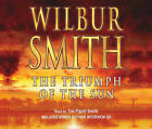 The Triumph of the Sun by Wilbur Smith (CD-Audio, 2005)