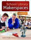School Library Makerspaces: Grades 6-12 by Leslie B. Preddy (Paperback, 2013)
