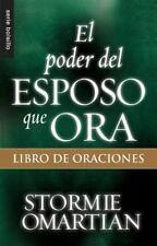 Serie Bolsillo: El Poder Del Esposo Que Ora : Libro de Oraciones by Stormie...
