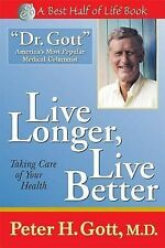 Live Longer, Live Better: Taking Care of Your Health After 50 (The Best Half of