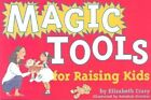 Magic Tools for Raising Kids by Elizabeth Crary (Paperback)