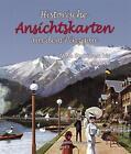 Historische Ansichtskarten aus dem Pinzgau, Band 5 von Anton Resch (2012, Gebundene Ausgabe)