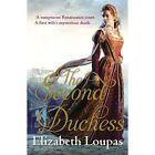 The Second Duchess by Elizabeth Loupas (Paperback, 2014)