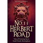 No. 13 Herbert Road: Tales of Growing Up in Small Heath, Birmingham by Peter Doherty (Paperback, 2015)
