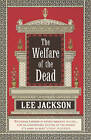 The Welfare of the Dead: (Inspector Webb 2) by Lee Jackson (Paperback, 2005)