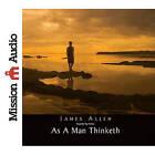 As a Man Thinketh by Associate Professor of Philosophy James Allen (CD-Audio, 2010)