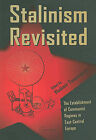 Stalinism Revisited: The Establishment of Communist Regimes in East-Central Europe by Central European University Press (Paperback / softback, 2010)