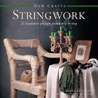 New Crafts: Stringwork by Deena Beverley (Hardback, 2015)
