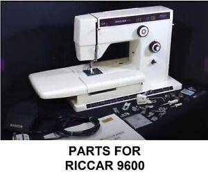 Original Riccar 9600 Sewing Machine Replacement Repair Parts