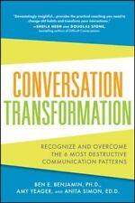 Conversation Transformation: Recognize and Overcome the 6 Most Destructive Comm