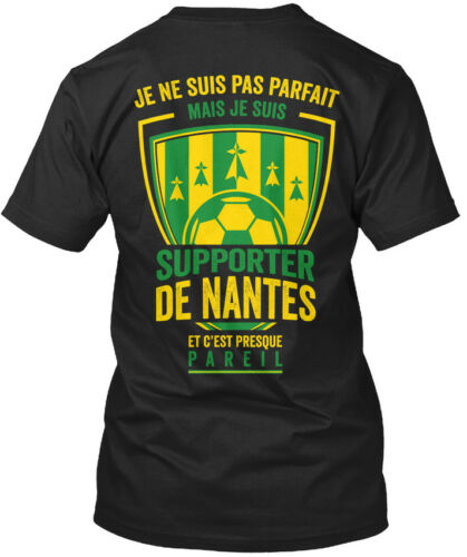 Ne Pas Parfait Standard Unisex T-shirt Je Suis Supporter De Nantes! S-5XL